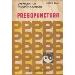 Un masaj la indemina oricui. Presopunctura - Sabin Ivan
