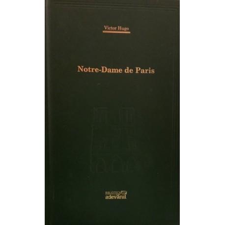 Notre-Dame de Paris - Victor Hugo (Biblioteca Adevarul, Colectia Adevarul verde, Nr. 1)