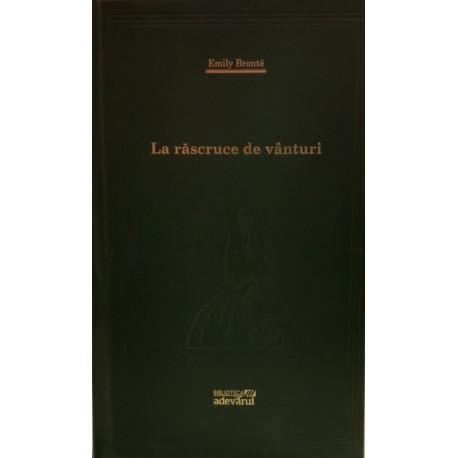 La rascruce de vanturi - Emily Bronte (Biblioteca Adevarul, Colectia Adevarul verde, Nr. 21)