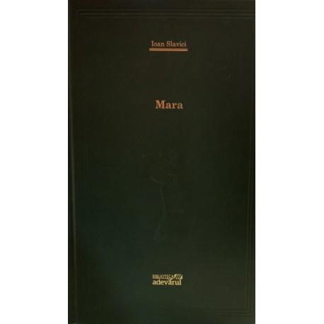 Mara - Ioan Slavici (Biblioteca Adevarul, Colectia Adevarul verde, Nr. 26)