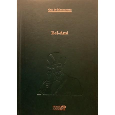 Bel-Ami - Guy de Maupassant (Biblioteca Adevarul, Colectia Adevarul verde, Nr. 79)