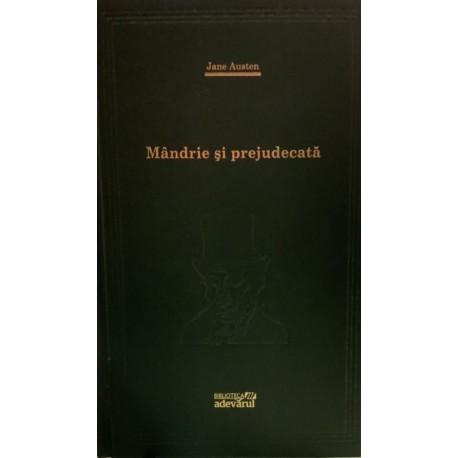 Mandrie si prejudecata - Jane Austen (Biblioteca Adevarul, Colectia Adevarul verde, Nr. 29)