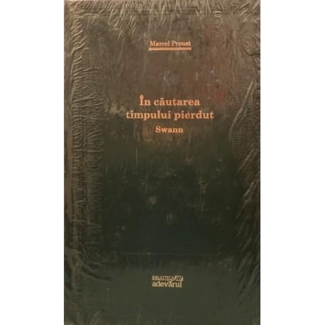 In cautarea timpului pierdut, Swann - Marcel Proust (Biblioteca Adevarul, Colectia Adevarul verde, Nr. 85)