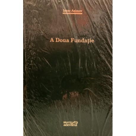 A Doua Fundatie - Isaac Asimov (Biblioteca Adevarul, Colectia Adevarul verde, Nr. 87)