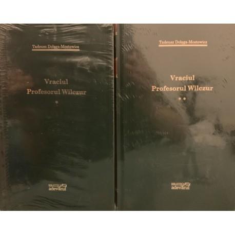 Vraciul, Profesorul Wilczur - Tadeusz Dolega-Mostowicz, Vol. 1 + 2 (Biblioteca Adevarul, Colectia Adevarul verde, Nr. 43, 44)