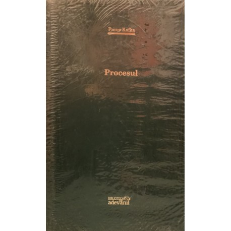Procesul - Franz Kafka (Biblioteca Adevarul, Colectia Adevarul verde, Nr. 56)