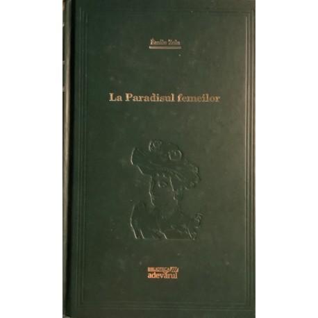 La Paradisul femeilor - Emile Zola (Biblioteca Adevarul, Colectia Adevarul verde, Nr. 72)
