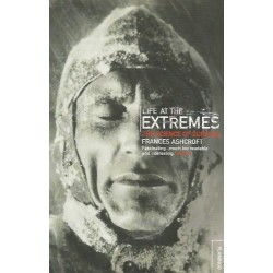 Life at the Extremes: The Science of Survival - Frances Ashcroft