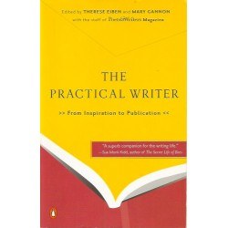 The Practical Writer: From Inspiration to Publication - Therese Eiben