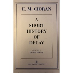 A Short History of Decay - E. M. Cioran
