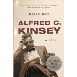 Alfred C. Kinsey: A Life - James H. Jones