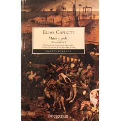 Masa y poder [Obra completa I] - Elias Canetti