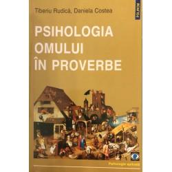 Psihologia omului in proverbe - Tiberiu Rudica, Daniela Costea