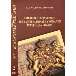 Emisiunile de bancnote ale Bancii Nationale a Romaniei in perioada 1896-1929 (Vol. 2) - Banca Nationala a Romaniei