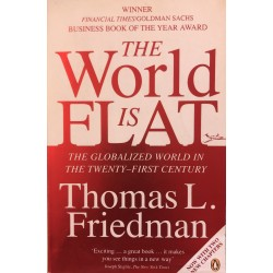 The World Is Flat: The Globalized World in the Twenty-First Century - Thomas L. Friedman