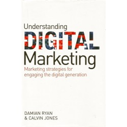 Understanding Digital Marketing: Marketing Strategies for Engaging the Digital Generation - Damian Ryan, Calvin Jones