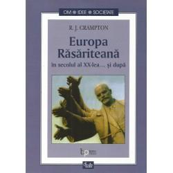 Europa Rasariteana in secolul al XX-lea... si dupa - R. J. Crampton