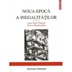 Noua epoca a inegalitatilor - Jean-Paul Fitoussi, Pierre Rosanvallon
