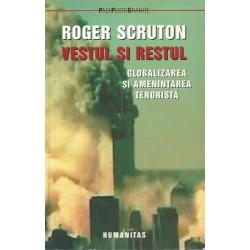 Vestul si restul: globalizarea si amenintarea terorista - Roger Scruton