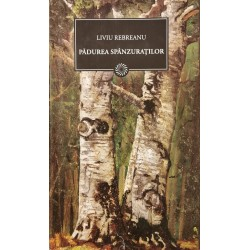 Padurea spanzuratilor - Liviu Rebreanu (Colectia BPT - Jurnalul National, vol. 59)