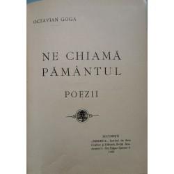 Ne chiama pamantul. Poezii (Editie Princeps) - Octiavian Goga