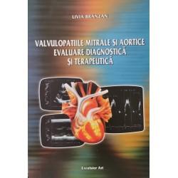 Valvulopatiile mitrale si aortice: evaluare diagnostica si terapeutica - Livia Branzan