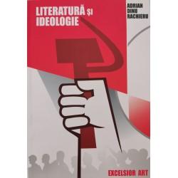 Literatura si ideologie - Adrian Dinu Rachieru