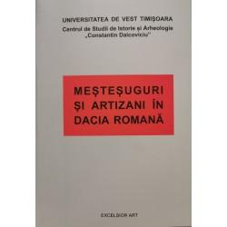 Mestesuguri si artizani in Dacia Romana - Universitatea de Vest Timisoara, colectiv de autori