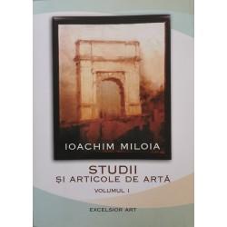 Studii si articole de arta Vol. 1 - Ioachim Miloia