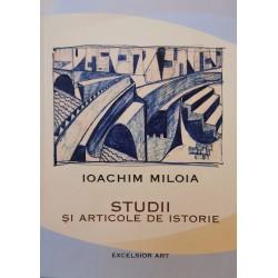 Studii si articole de istorie - Ioachim Miloia