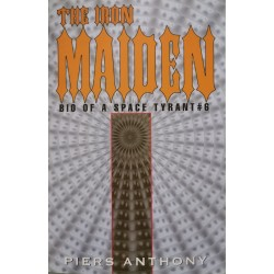 The Iron Maiden: Bio of a space tyrant 6 - Piers Anthony