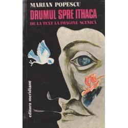 Drumul spre Ithaca sau De la text la imagine scenica - Marian Popescu