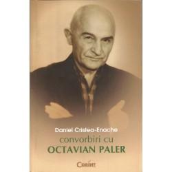 Convorbiri cu Octavian Paler - Daniel Cristea-Enache