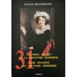 Grandes dames de la peinture moderne / Mari doamne ale picturii moderne - Lucian Regenbogen