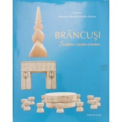 Brancusi: Sculptor crestin ortodox - Daniel, Patriarhul Bisericii Ortodoxe Romane