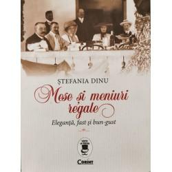 Mese si meniuri regale: Eleganta, fast si bun-gust - Stefania Dinu