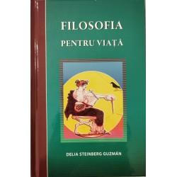 Filosofia pentru viata - Delia Steinberg Guzman