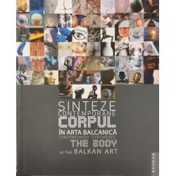 Corpul in arta balcanica: sinteze contemporane / The body in the balkan art: contemporary syntheses