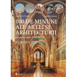 100 de minuni ale artei si arhitecturii din patrimoniul UNESCO, vol. 3 - Europa: Franta - Italia