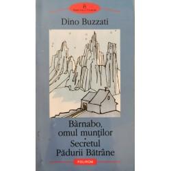 Barnabo, omul muntilor, Secretul Padurii Batrane - Dino Buzzati