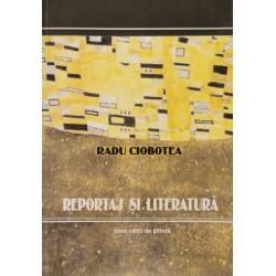 Reportaj si literatura - Radu Ciobotea