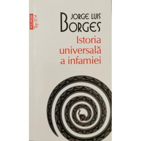 Istoria universala a infamiei - Jorge Luis Borges