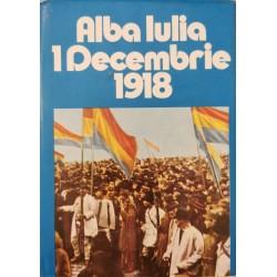 Alba Iulia: 1 Decembrie 1918 - Ioan Scurtu