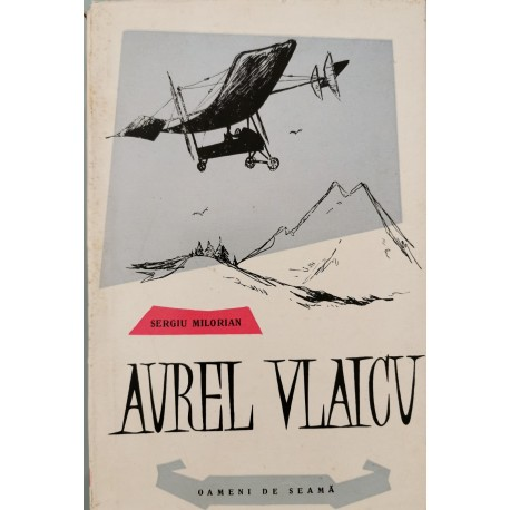 Aurel Vlaicu - Sergiu Milorian