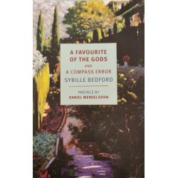 A favourite of the Gods and A compass error - Sybille Bedford