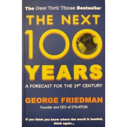 The next 100 years: A forecast for the 21st century - George Friedman