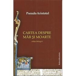 Cartea despre mar si moarte - Pseudo Aristotel