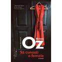 Sa cunoşti o femeie - Amos Oz