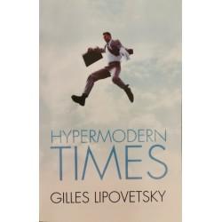 Hypermodern Times - Gilles Lipovetsky