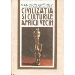 Civilizatia si culturile Africii vechi - Mandics Gyorgy